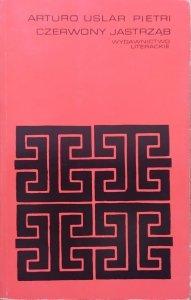 Arturo Uslar Pietri • Czerwony jastrząb