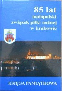 Małopolski Związek Piłki Nożnej. 85 lat w Krakowie 1919-2004 • Księga Pamiątkowa [dedykacja Zbigniewa Lacha]