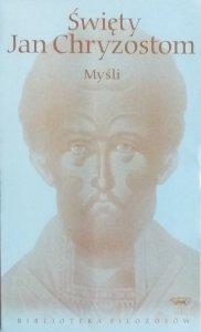 Święty Jan Chryzostom • Myśli