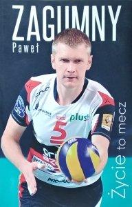Paweł Zagumny • Życie to mecz