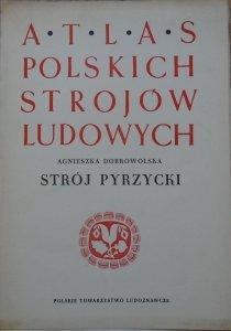 Agnieszka Dobrowolska • Atlas polskich strojów ludowych. Strój pyrzycki