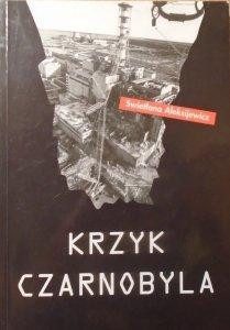Swietłana Aleksijewicz • Krzyk Czarnobyla