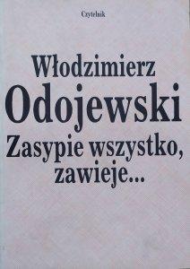 Włodzimierz Odojewski • Zasypie wszystko, zawieje