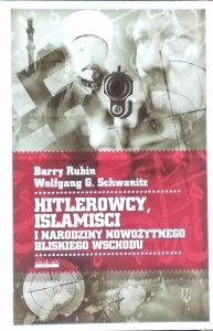 Barry Rubin • Hitlerowcy, islamiści i narodziny nowożytnego Bliskiego Wschodu