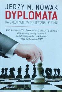 Jerzy M. Nowak • Dyplomata. W salonach i politycznej kuchni