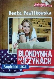 Beata Pawlikowska • Blondynka na językach. Angielski USA