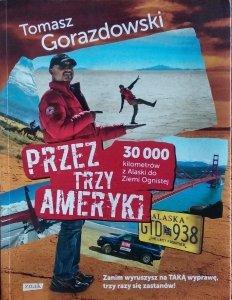 Tomasz Gorazdowski • Przez trzy Ameryki
