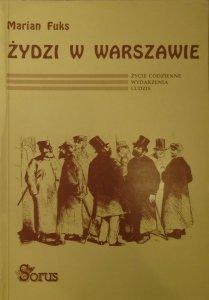 Marian Fuks • Żydzi w Warszawie. Zycie codzienne, wydarzenia, ludzie