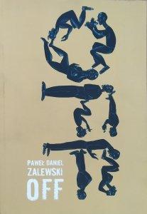Paweł Daniel Zalewski • Off