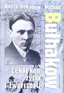 Boris Sokołow • Michaił Bułhakow. Leksykon życia i twórczości