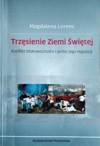 Magdalena Lorenc • Trzęsienie Zimie Świętej. Konflikt bliskowschodni i próby jego regulacji