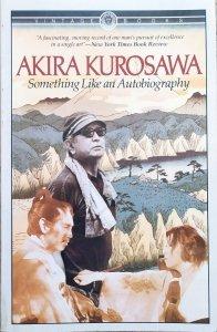 Akira Kurosawa • Something Like an Autobiography