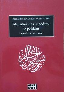 Agnieszka Kosowicz, Agata Marek • Muzułmanie i uchodźcy w polskim społeczeństwie
