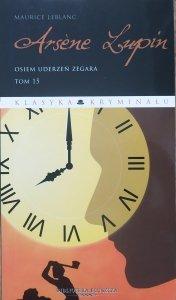 Maurice Leblanc • Arsene Lupin tom 15. Osiem uderzeń zegara