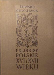 Edward Chwalewik • Exlibrisy polskie XVI i XVII wieku