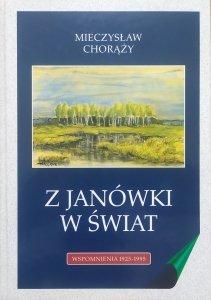 Mieczysław Chorąży • Z Janówki w świat. Wspomnienia 1925-1995
