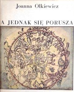 Joanna Olkiewicz • A jednak się porusza