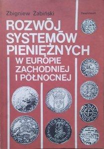 Zbigniew Żabiński • Rozwój systemów pieniężnych w Europie Zachodniej i Północnej