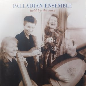 Palladian Ensemble • Held by the Ears • CD