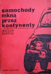 Wacław Korycki • Samochody mkną przez kontynenty