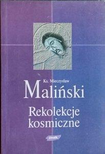 Mieczysław Maliński • Rekolekcje kosmiczne