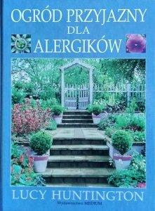 Lucy Huntington • Ogród przyjazny dla alergików