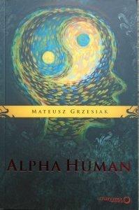 Mateusz Grzesiak • Alpha Human