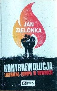 Jan Zielonka • Kontrrewolucja. Liberalna Europa w odwrocie