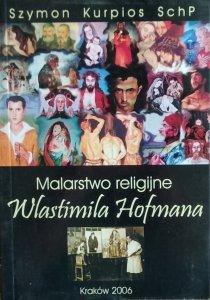 Szymon Kurpios • Malarstwo religijne Wlastimila Hofmana