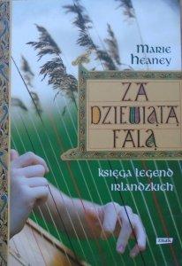 Marie Heaney • Za dziewiątą falą. Księga legend irlandzkich