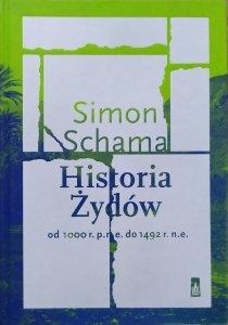 Simon Schama • Historia Żydów od 1000 r. p.n.e. do 1492 r. n.e.