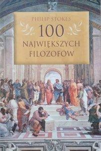 Philip Stokes • 100 największych filozofów