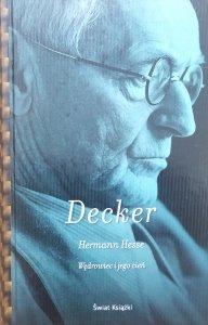 Gunnar Decker • Hermann Hesse. Wędrowiec i jego cień