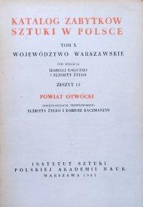 Katalog zabytków sztuki w Polsce tom X zeszyt 13 • Województwo warszawskie, powiat otwocki