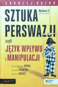 Andrzej Batko • Sztuka perswazji, czyli język wpływu i manipulacji