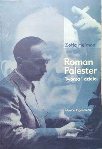 Zofia Helman • Roman Palester. Twórca i dzieło