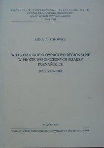 Anna Piotrowicz • Wielkopolskie słownictwo regionalne w prozie współczesnych pisarzy poznańskich (rzeczowniki) [dedykacja autorska]