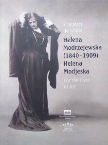 Z miłości do sztuki. Helena Modrzejewska (1840-1909). Katalog wystawy