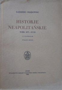Kazimierz Chłędowski • Historje neapolitańskie wiek XIV-XVIII [1936]