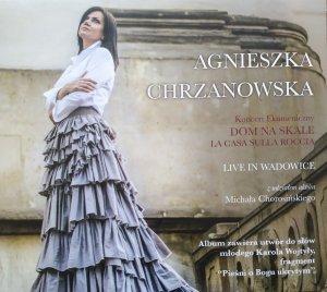 Agnieszka Chrzanowska • Dom na skale. Live in Wadowice • CD