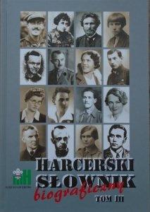red. Janusz Wojtycza • Harcerski słownik biograficzny tom III