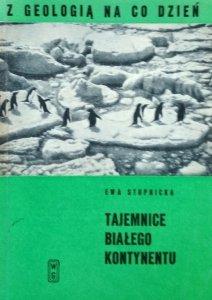 Ewa Stupnicka • Tajemnice białego kontynentu [Z geologią na co dzień]