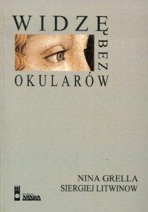 Nina Grella, Siergiej Litwinow • Widzę bez okularów. Naturalne metody poprawy wzroku
