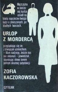 Zofia Kaczorowska • Urlop z mordercą