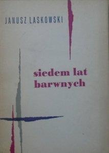 Janusz Laskowski • Siedem lat barwnych
