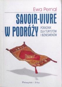 Ewa Pernal • Savoir-vivre w podróży.