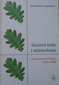 Stanisław Czopowicz • Szczera wola i zniewolenie. Harcerstwo w Polsce 1945-1980