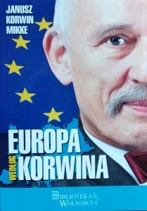 Janusz Korwin-Mikke • Europa według Korwina