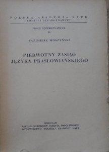 Kazimierz Moszyński • Pierwotny zasięg języka prasłowiańskiego