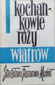 Stanisława Fleszarowa-Muskat • Kochankowie róży wiatrów